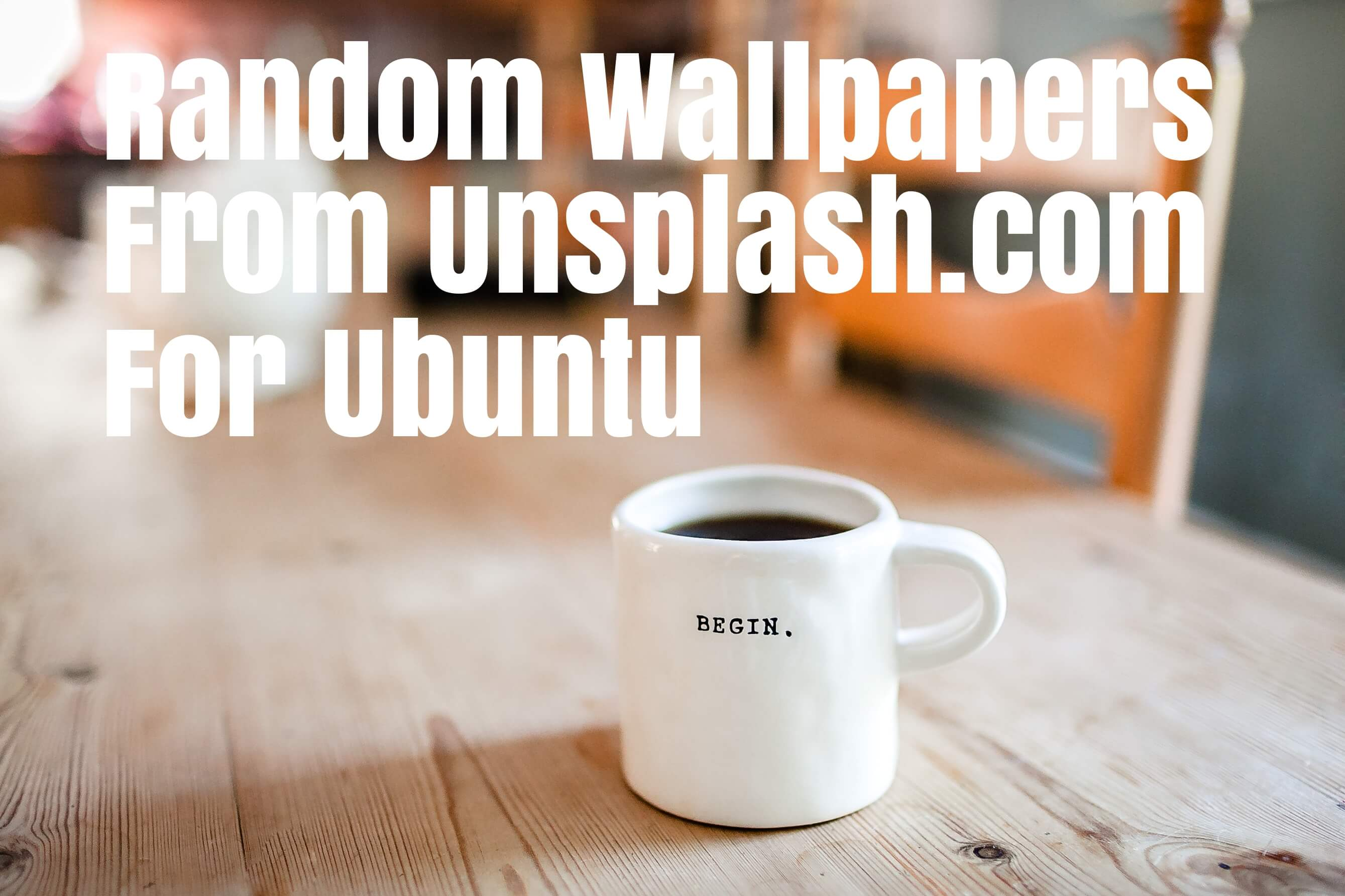 How To Set Random Wallpapers From Unsplash com For Ubuntu